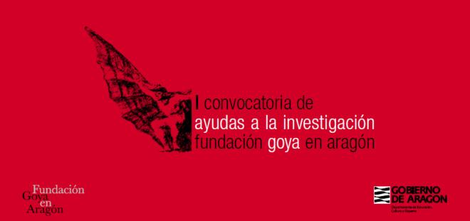 I Convocatoria de Ayudas a la Investigación Fundación Goya en Aragó