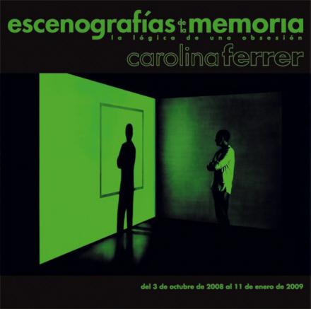 Carolina Ferrer, Escenografías de la memoria