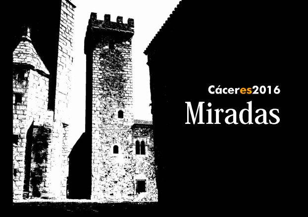 Cáceres 2016 Miradas
