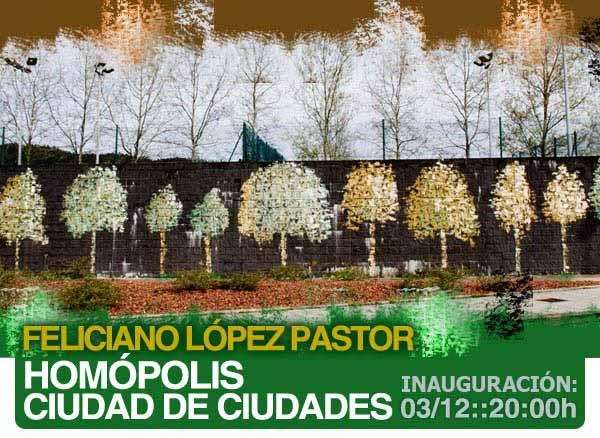Feliciano López Pastor, Homópolis, ciuda de ciudades