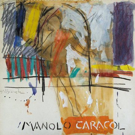Alfonso Albacete, Manolo Caracol - Su disco favorito