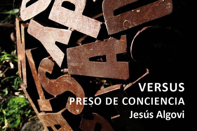 Jesús Algovi, Versus Preso de conciencia