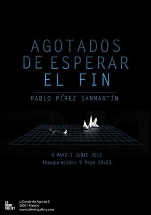Pablo Pérez Sanmartín, Agotafos de esperar el fin