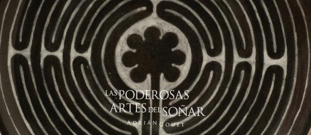 Adrián Gouet, Las poderosas artes del soñar