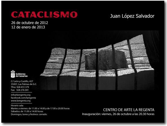 Juan López Salvador, Cataclismo