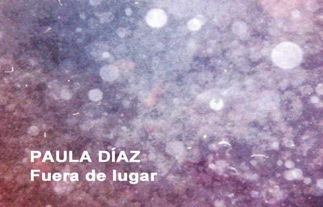 Paula Díaz, Fuera de lugar