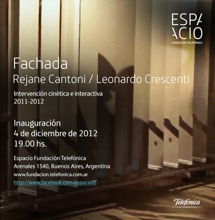 Rejane Cantoni y Leonardo Crescenti, Fachada