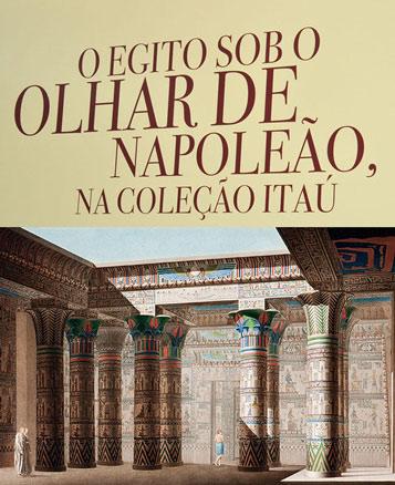 O Egito sob o Olhar de Napoleão, na Coleção Itaú