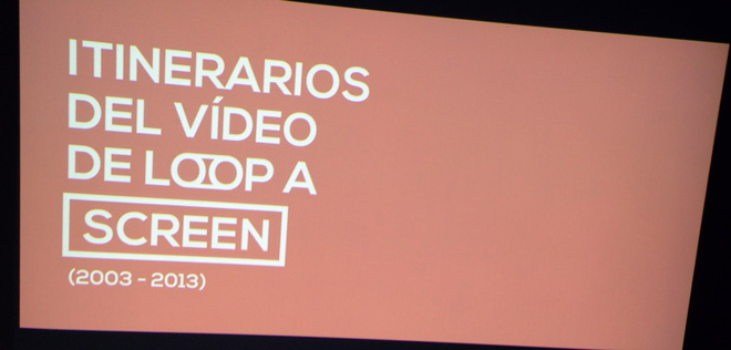 Itinerarios del vídeo de Loop a Screen 2003-2013