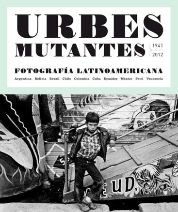 Urbes mutantes Latinoamérica en proceso