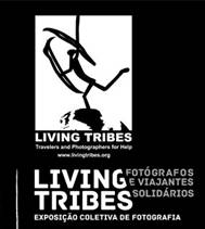Living Tribes. Fotógrafos e Viajantes Solidários