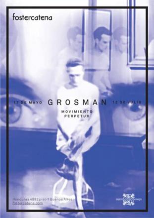 Marcelo Grosman, Movimiento perpetuo