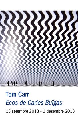 Tom Carr, Ecos de Carles Buïgas