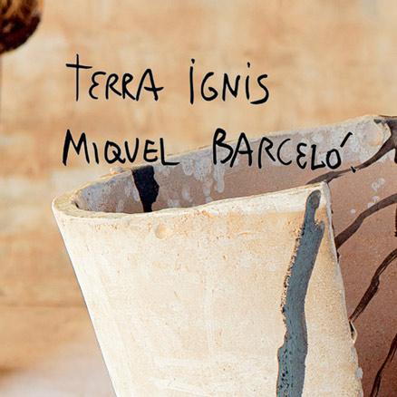Miquel Barceló. Terra Ignis