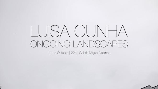 Luisa Cunha, Ongoing Landscapes