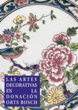 Las artes decorativas en la donación Orts Bosch