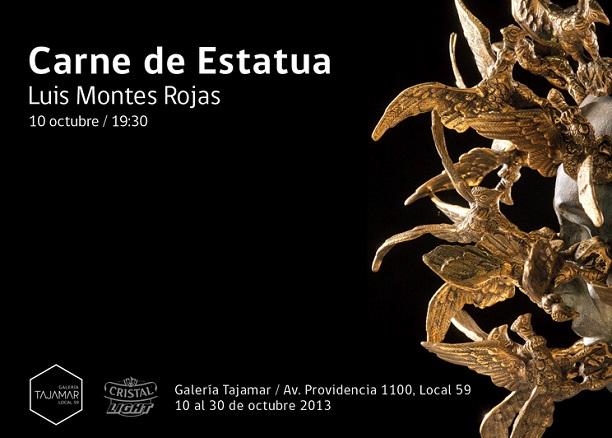 Luis Montes Rojas, Carne de Estatua