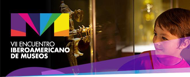 VII Encuentro Iberoamericano de Museos