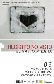 Jonathan Lara, Registro no visto