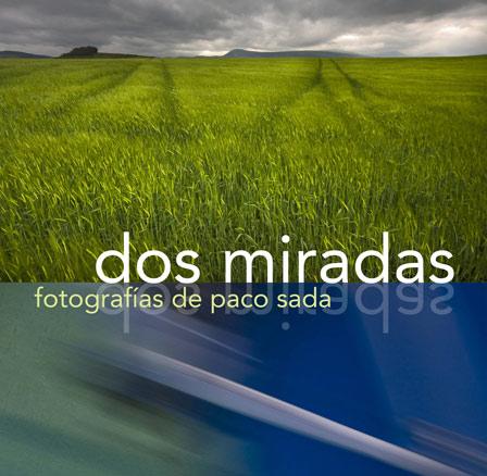 Paco Sada, Dos miradas
