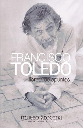 Francisco Toledo, Libreta de apuntes