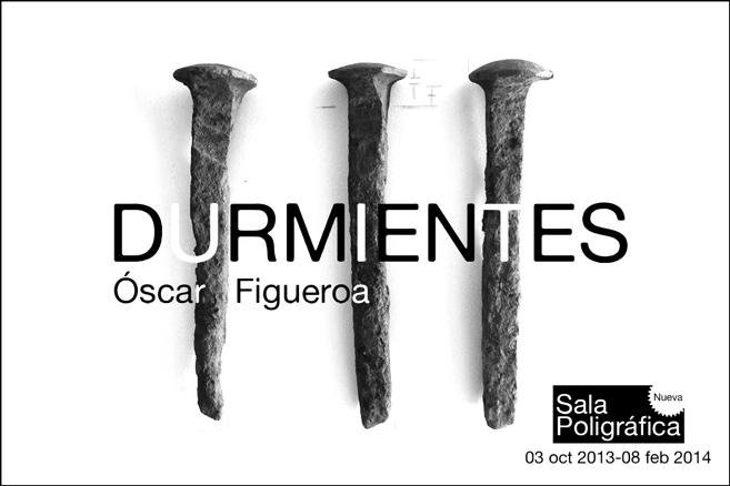 Óscar Figueroa, Durmientes