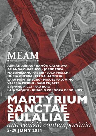 Martyrium Santctae Eulaliae. A contemporary re-envisioning