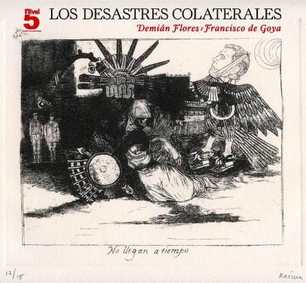 Demián Flores, Los Desastres Colaterales