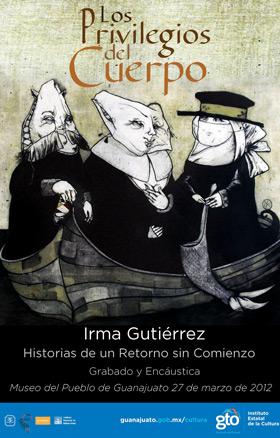 Irma Gutiérrez, Los Privilegios del Cuerpo