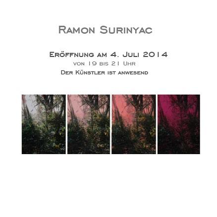 Ramon Surinyac, Der Künstler ist anwesend