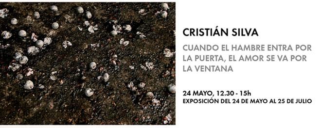 Cristián Silva, Cuando el hambre entra por la puerta, el amor se va por la venta
