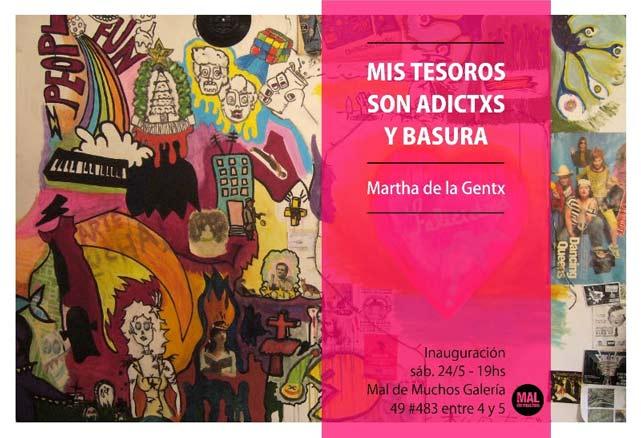 Martha de la Gentx, Mis tesoros son adictxs y basura