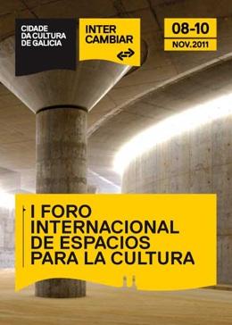 Cartel del I Foro Internacional de Espacios para la Cultura | La Fundación Cidade da Cultura de Galicia organiza el I Foro Internacional de Espacios para la Cultura