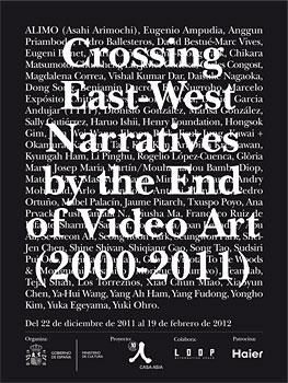 Crossing East-West Narratives by the End of Video Art 2000-2011 | Proyectos retrospectivos, ad hoc y en desarrollo, centran la atención de esta semana en España