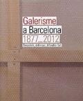 Portada del libro Galerisme a Barcelona, 1877-2012