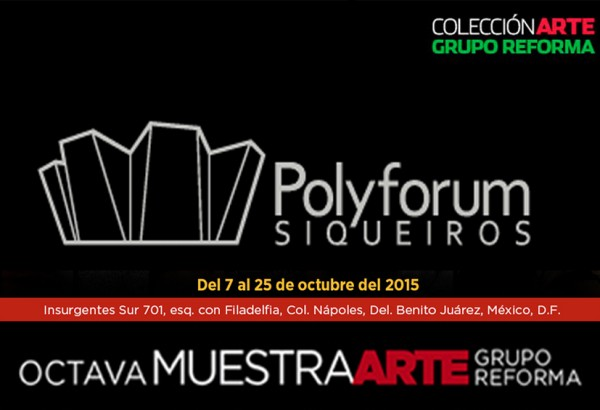 Octava Muestra Arte Grupo Reforma