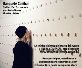 Banquete Caníbal. Taller Performance por Asdra Dunay