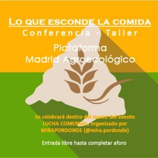 Lo que esconde la Comida. Conferencia - Taller por Plataforma Madrid Agroecológico