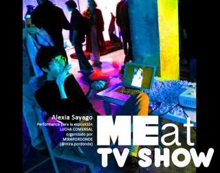 MEat tv Show. Performance por Alexia Sayago