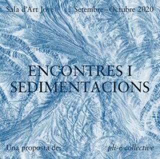 Encontres i sedimentacions: Encontre d'obertura