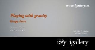 Knopp Ferro | Playing with gravity