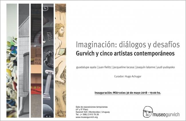 Imaginación: Diálogos y desafíos, Gurvich y cinco artistas contemporáneos