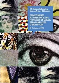 V Trobada de fotografia a museus, arxius i biblioteques. Procediments fotomecànics: uns processos estables, però complexos d'identificar