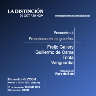 Encuentro 4 - Propuestas en LA DISTINCIÓN de las galerías Freijo Gallery, Guillermo de Osma, Trinta y Vanguardia