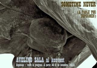 Avelino Sala. Sometime Never (A Fable For Supermen)