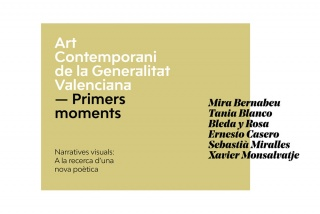 Art Contemporani de la Generalitat Valenciana / Primers Moments. Narratives visuals. A la recerca d'una nova poètica