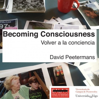 David  Peetermans. Becoming Consciousness (volver á conciencia)