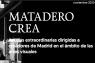 Matadero crea - Ayudas extraordinarias dirigidas a creadores de Madrid en el ámbito de las artes visuales
