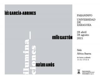 Exposición 'ILUMINACIONES. Mariano Anós – Luis García-Abrines – Emilio Gastón. Imágenes, objetos y palabras en la estela de Niké'