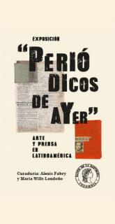 Periódicos de ayer. Arte y prensa en Latinoamérica